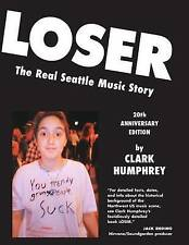 Loser: The Real Seattle Music Story: 20th Anniversary Edition by Clark...