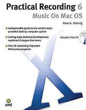 Practical Recording 6: Music On Mac OSX (+ CD), Hoenig, Uwe G., 1844920607, New