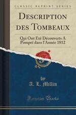 Description des Tombeaux : Qui Ont Ete Decouverts a Pompei Dans l'Annee 1812...