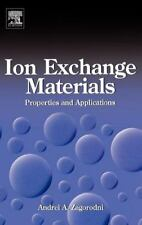 Ion Exchange Materials : Properties and Applications by Andrei A. Zagorodni...