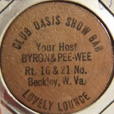 Vintage Club Oasis Show Bar Beckley, WV Wooden Nickel - Token West Virginia
