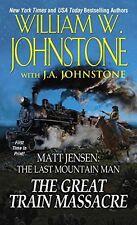 The Great Train Massacre (Matt Jensen/Last Mountain Man) by William W. Johnstone