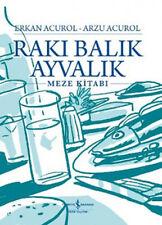 Turkish Cuisine Raki Balik Ayvalik Erkan Acurol Raki Fish Meze