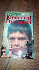 A. J. Cronin - Kinderarzt Dr. Carroll - Roman