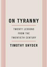 On Tyranny: Twenty Lessons from the Twentieth Century (Paperback, 2017)