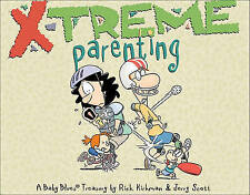 NEW X-Treme Parenting: A Baby Blues Treasury by Rick Kirkman