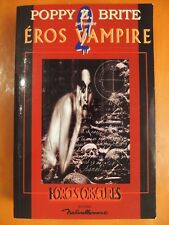 Poppy Z Brite présente éros vampire. Forces obscures. éditions Naturellement