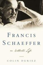 Francis Schaeffer : An Authentic Life by Colin Duriez (2008, Hardcover)