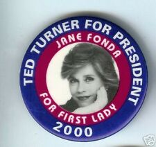 JANE FONDA First Lady Ted TURNER President 2000 pin CONTROVERSY Vietnam WAR