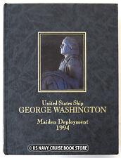 USS GEORGE WASHINGTON CVN-73  1994 MAIDEN DEPLOYMENT CRUISE BOOK