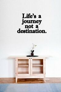 Life's a journey not a destination Wall Sticker Vinyl Decal Removable Art Decor