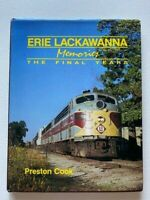 Erie Lackawanna Memories The Final Years Hardcover w/Jacket by Preston Cook 1987