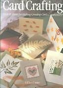 Card Crafting: Over 45 Ideas for Making Greeting Cards and Stationery...