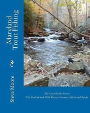 Maryland Trout Fishing by Steve Moore (2011, Paperback)