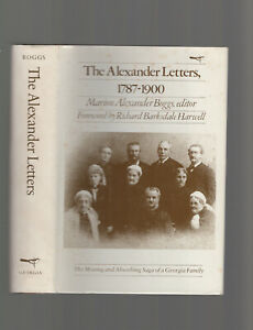 The Alexander Letters, 1787-1900: Saga of a GA Family), ed. Marion A. Boggs 1980