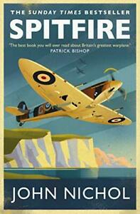 Spitfire: A Very British Love Story by Nichol, John Book The Cheap Fast Free