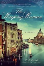 The Weeping Woman : A Novel by Zoe Valdes (2016, Hardcover)