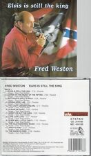 CD--FRED WESTON--ELVIS IS STILL THE KING