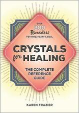 Crystals for Healing: The Complete Reference Guide With Over 200 Remedies for Mi
