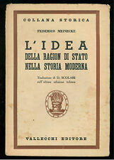 MEINECKE FEDERICO L'IDEA RAGION DI STATO NELLA STORIA MODERNA VALLECCHI 1942