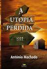 A UTOPIA PERDIDA. NUEVO. Nacional URGENTE/Internac. económico. NOVELA