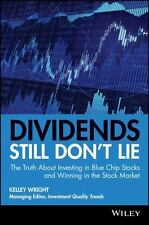 Dividends Still Don't Lie: The Truth About Investing in Blue Chip Stocks and Win