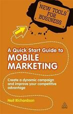 A Quick Start Guide to Mobile Marketing: Create a Dynamic Campaign and Improve Y
