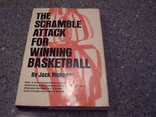 The Scramble Attack For Winning Basketball by Jack Richards, San Jose, CA