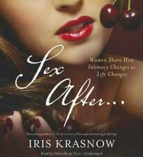 Sex After... : Women Share How Intimacy Changes... by Iris Krasnow (CD, 2014)
