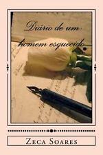 Cronicas de Um Homem So...: Diario de Um Homem Esquecido by Zeca Soares...