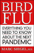 Bird Flu: Everything You Need to Know About the Next Pandemic by Marc Siegel