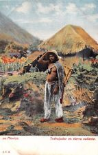 MEXICO TRABAJADOR en TIERRA CALIENTE~HOT LAND WORKER~JCS #516 POSTCARD 1900s