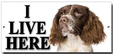 "ENGLISH SPRINGER SPANIEL ""I LIVE HERE"" METAL SIGN,DOG BREEDS,GUN DOG,HUNTING."