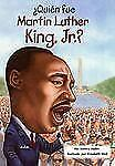 Quien Fue Martin Luther King, Jr.? = Who Was Martin Luther King, Jr.? (Paperback