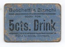 1900 Paper Trade Token Boschetti & Bianchi Good for 5 cent Drink San Francisco