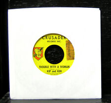 "Kip and Ken - Trouble With A Woman VG+ 7"" Vinyl 45 Rocker 1965 Crusader CRU-119"