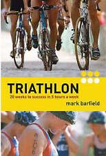 Good, Triathlon: Twenty Weeks to Success in Five Hours a Week, Barfield, Mark, B
