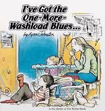 I've Got the One-More-Washload Blues by Lynn Johnston (1981, Paperback)
