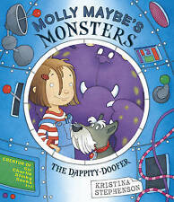 Molly Maybe's Monsters: The Dappity Doofer, Stephenson, Kristina, New, Paperback