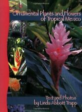 Ornamental Plants and Flowers of Tropical Mexico