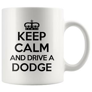 Keep Calm Drive Dodge Car Love Funny Mug Cool Cup Awesome Birthday Gift