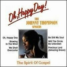 Johnny Thompson Singers Oh happy day!-The spirit of gospel [CD]