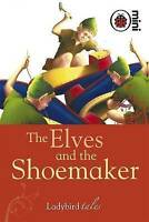 The Elves and the Shoemaker: Ladybird Tales, Ladybird, Very Good Book