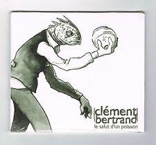 CLÉMENT BERTRAND - LE SALUT D'UN POISSON - CD 14 TITRES - 2011 - NEUF NEW NEU