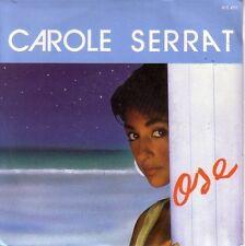 "7"" 45 TOURS FRANCE CAROLE SERRAT ""Ose / Si Je Demande Ta Main"" 1987"