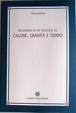PINO GUZZETTA RIFLESSIONI DI UN GEOLOGO SU CALORE, GRAVITÀ E TEMPO GUIDA 2001