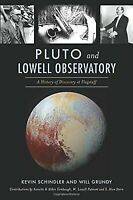 Pluto and Lowell Observatory: A History of Discovery at Flagstaff [Landmarks]