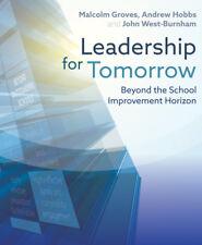 Leadership For Tomorrow - Beyond The School Improvement Horizon