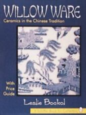 Willow Ware : Ceramics in the Chinese Tradition: with Price Guide by Leslie Bock