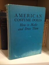 1941 American Costume Dolls & How To Dress Them
